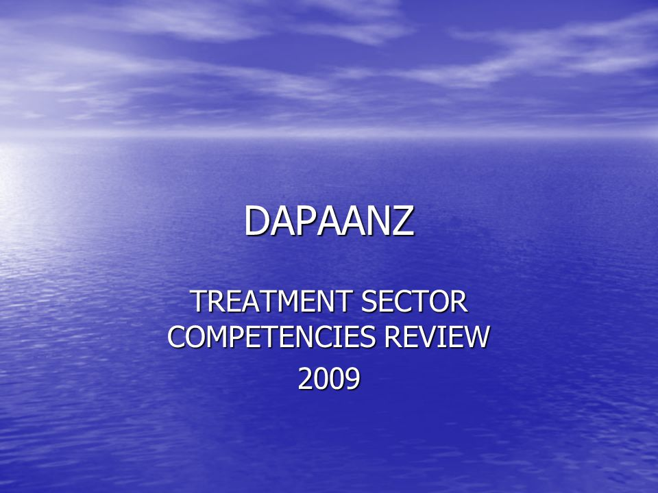 DAPAANZ TREATMENT SECTOR COMPETENCIES REVIEW 2009