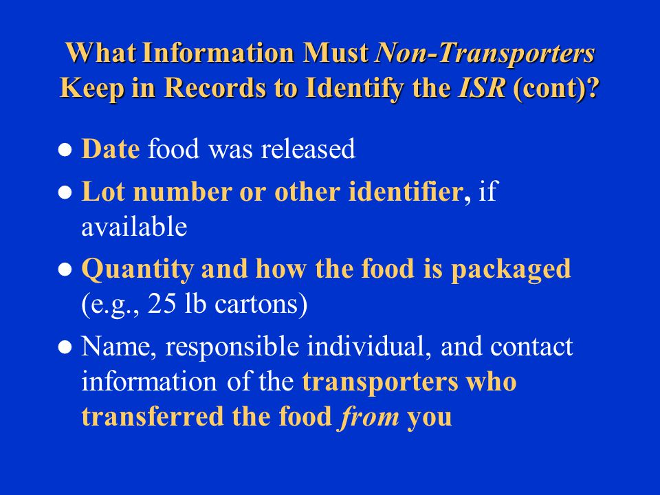 What Information Must Non-Transporters Keep in Records to Identify the ISR (cont).