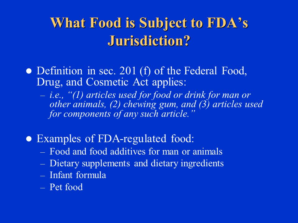 What Food is Subject to FDA's Jurisdiction. Definition in sec.