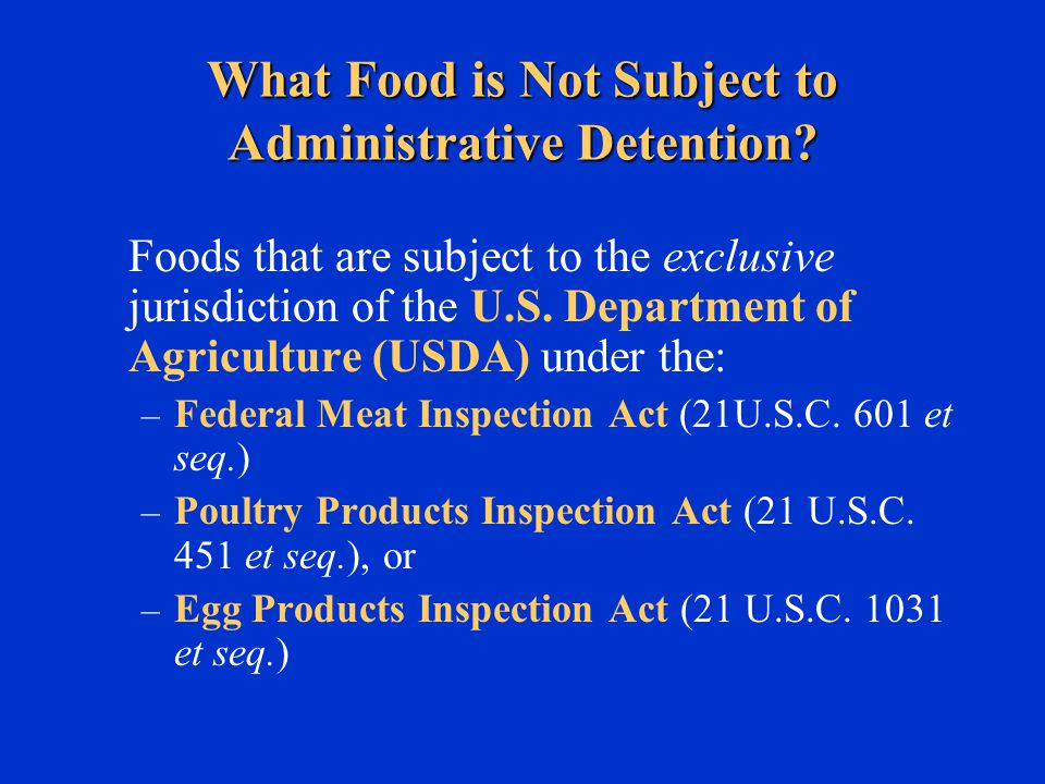 What Food is Not Subject to Administrative Detention.