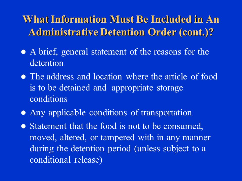 What Information Must Be Included in An Administrative Detention Order (cont.).