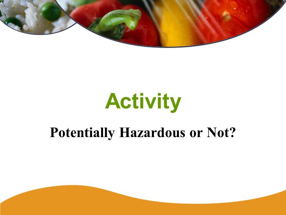 Activity Potentially Hazardous or Not