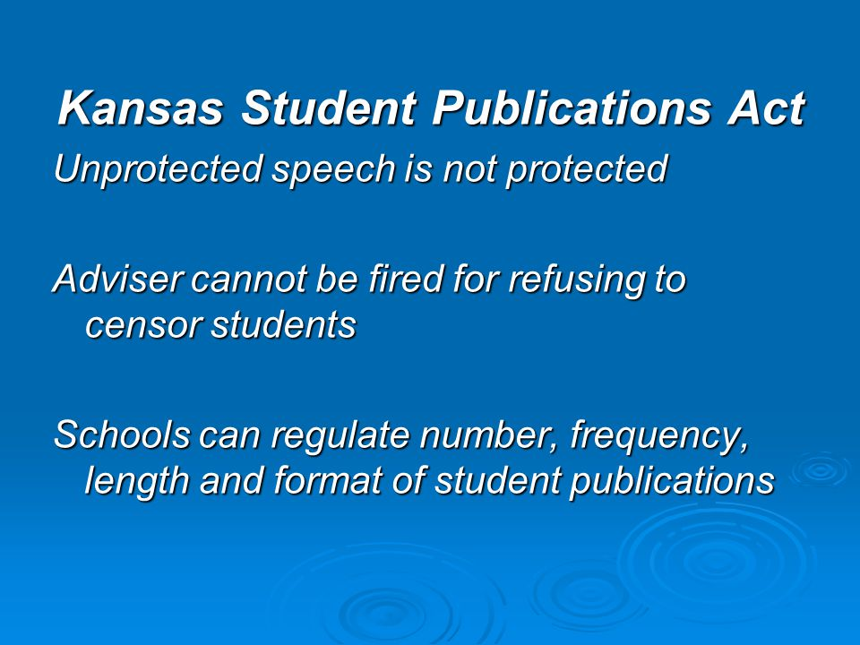Kansas Student Publications Act Law that protects student journalists, giving them many of the same rights and responsibilities as professionals. Allo