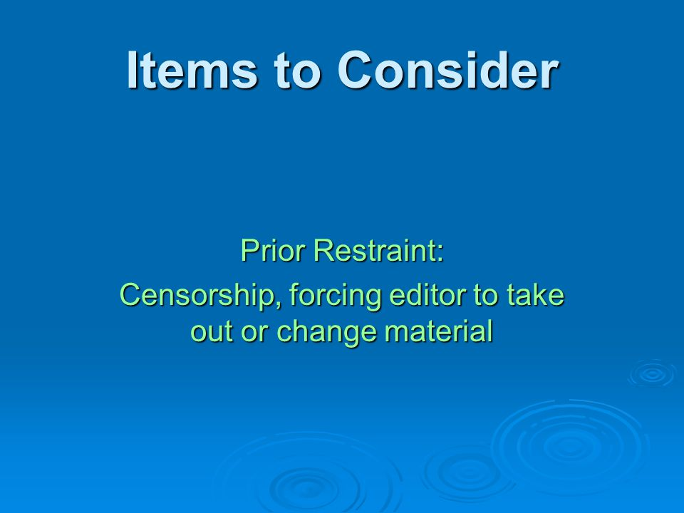 Items to Consider Prior Review: Reading a publication in advance of printing in order to approve or disapprove content