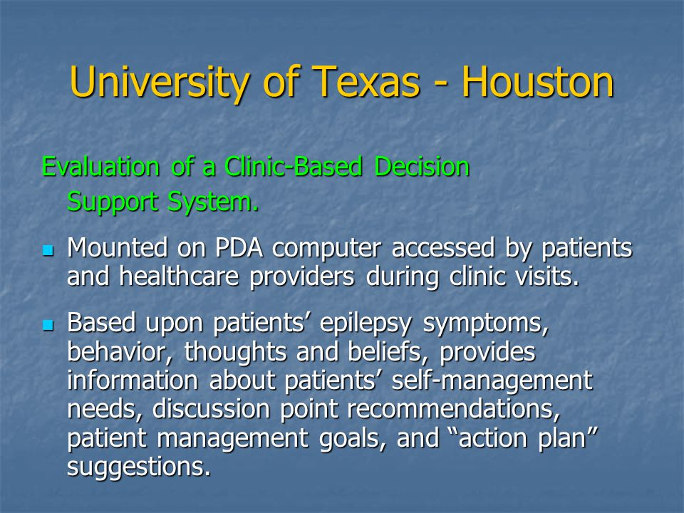 University of Texas - Houston Evaluation of a Clinic-Based Decision Support System.