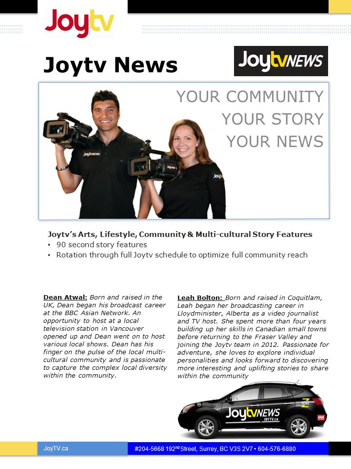 Joytv News YOUR COMMUNITY YOUR STORY YOUR NEWS Joytv's Arts, Lifestyle, Community & Multi-cultural Story Features 90 second story features Rotation th