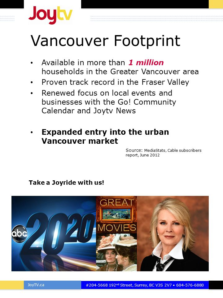 Go Community Calendar JoyTV.ca #204-5668 192 nd Street, Surrey, BC V3S 2V7 604-576-6880 The GO Community Calendar, hosted by Katrisha Villarante, is your go-to source of information on events in the Fraser Valley, Vancouver and throughout the Lower Mainland.