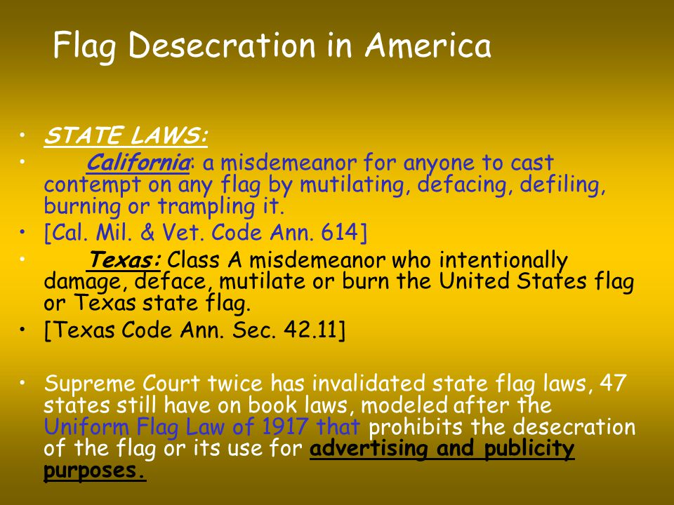 Texas v. Johnson '89 5 - 4 decision, ruled that Johnson's burning of a flag was protected expression under the First Amendment. The Court said Johnson