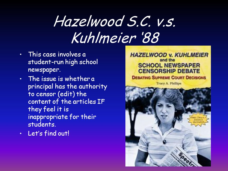 Freedom of Speech at School? Bethel School District v. Fraser 1986 Ruling: Though the US Ninth Circuit Court of Appeals ruled in favor of Fraser, the