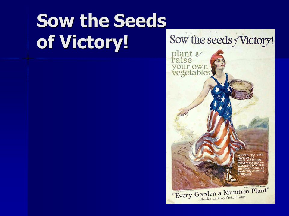 Sow the Seeds of Victory!