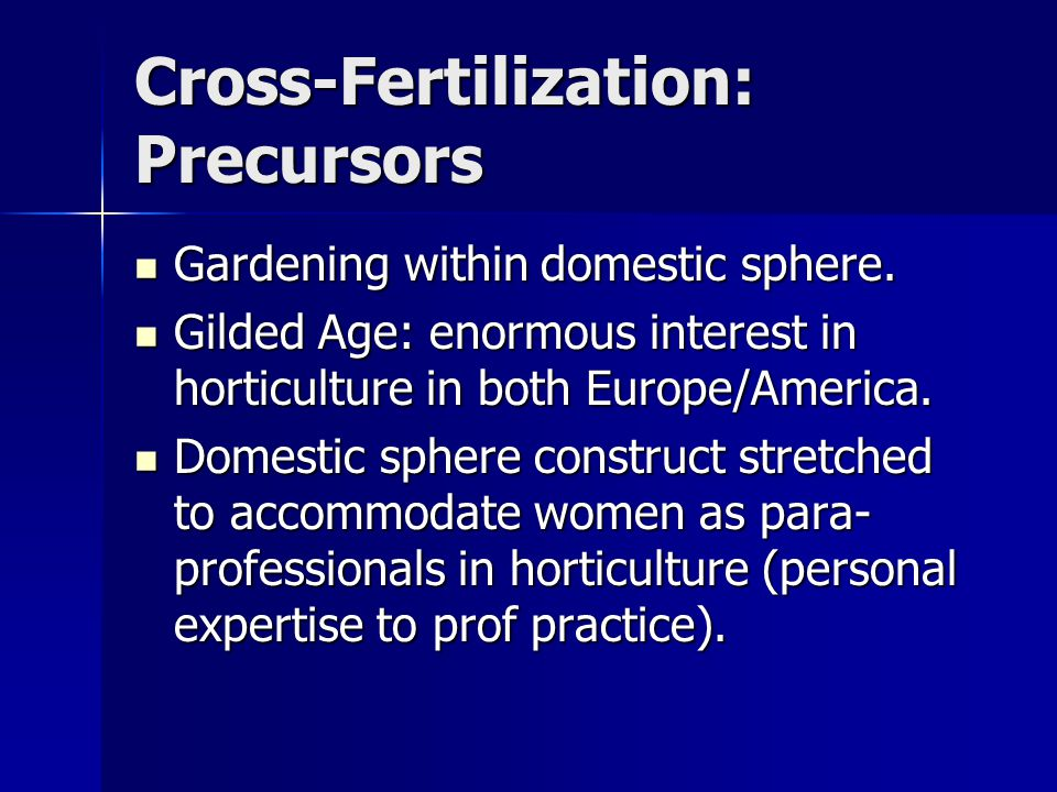 Cross-Fertilization: Precursors Gardening within domestic sphere.