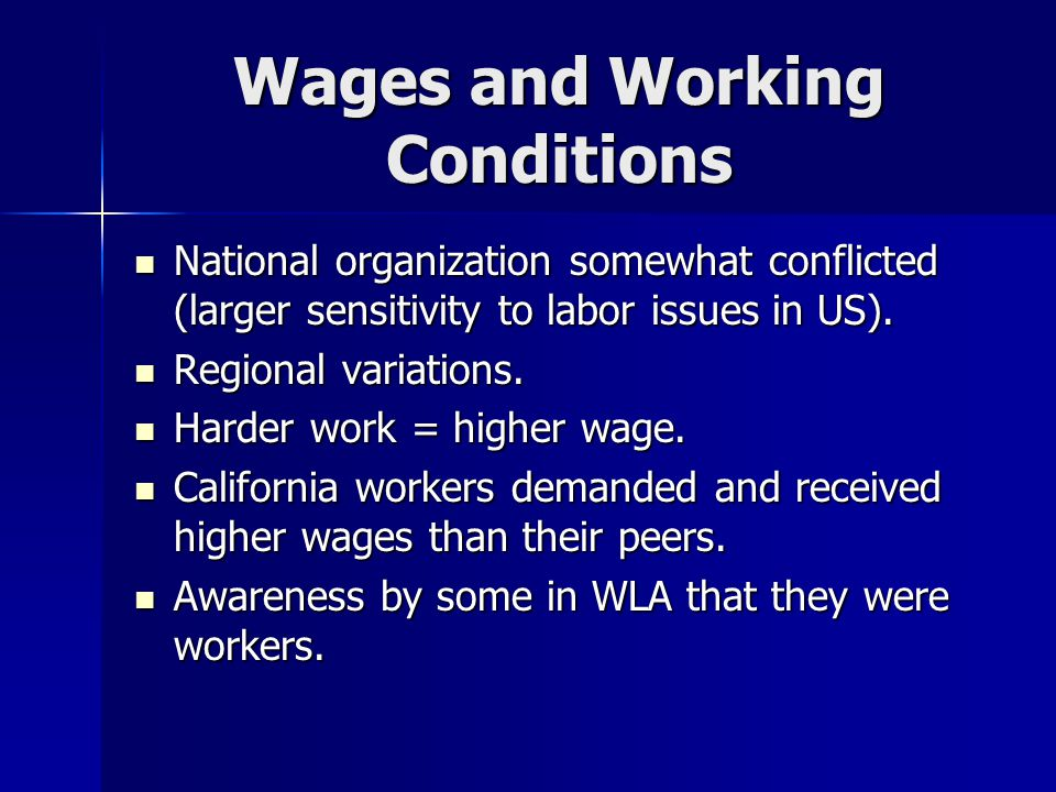 Wages and Working Conditions National organization somewhat conflicted (larger sensitivity to labor issues in US). National organization somewhat conf