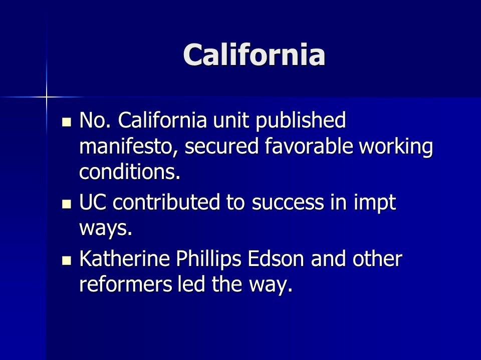 California No. California unit published manifesto, secured favorable working conditions. No. California unit published manifesto, secured favorable w