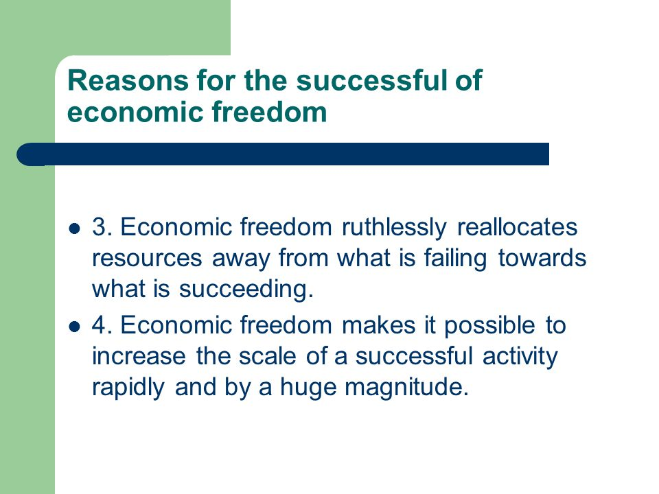 Reasons for the successful of economic freedom 1.