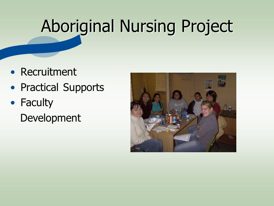 Aboriginal Nursing Project Recruitment Practical Supports Faculty Development