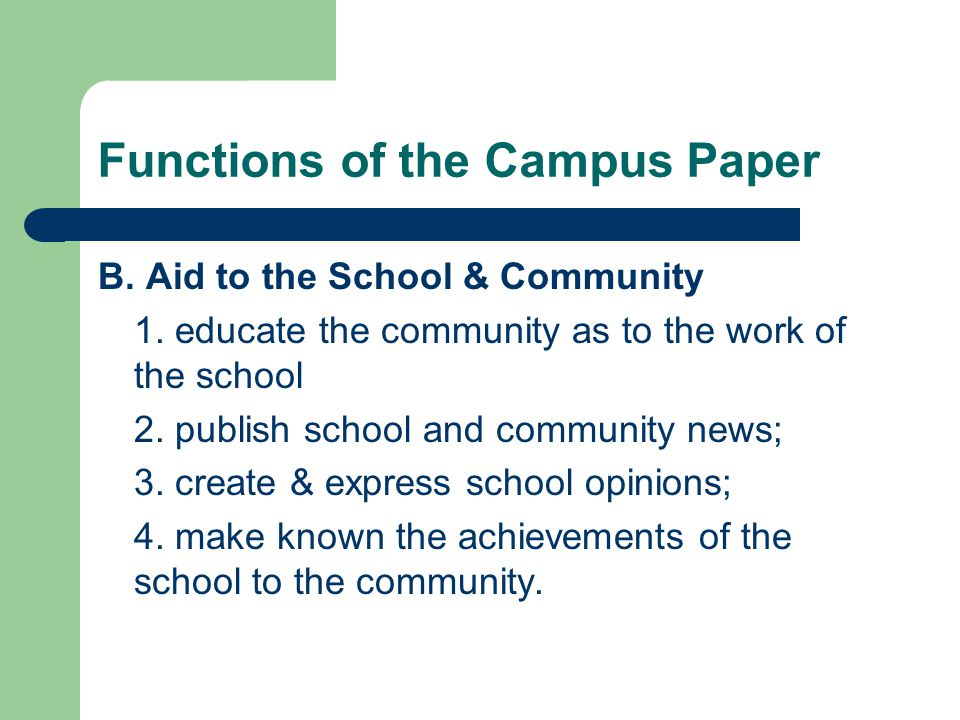 Functions of the Campus Paper B. Aid to the School & Community 1.