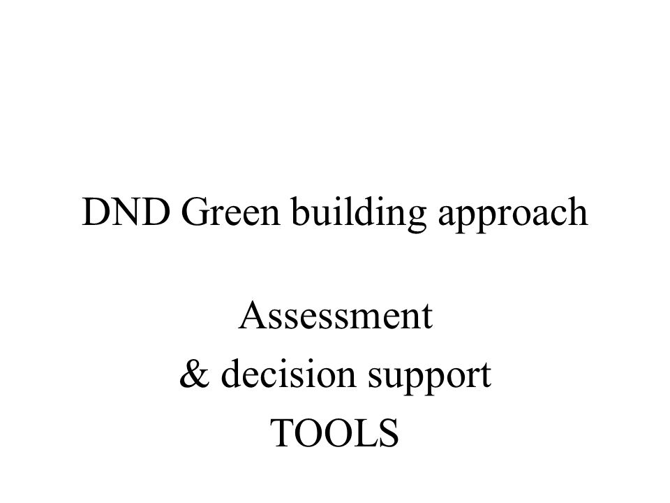 DND Green building approach Assessment & decision support TOOLS