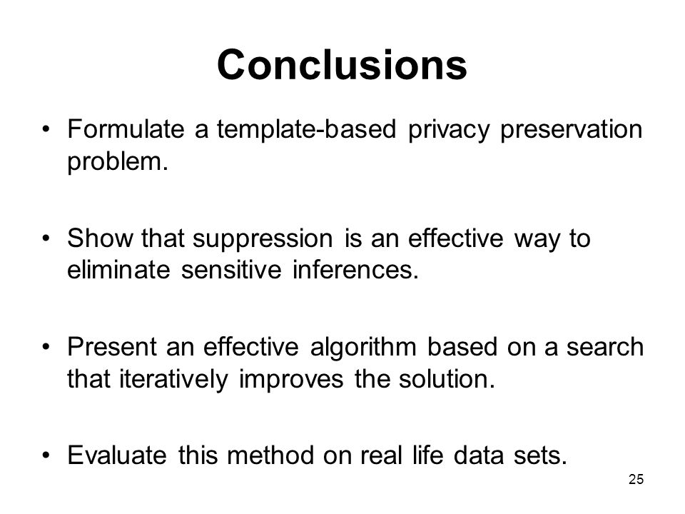 25 Conclusions Formulate a template-based privacy preservation problem.
