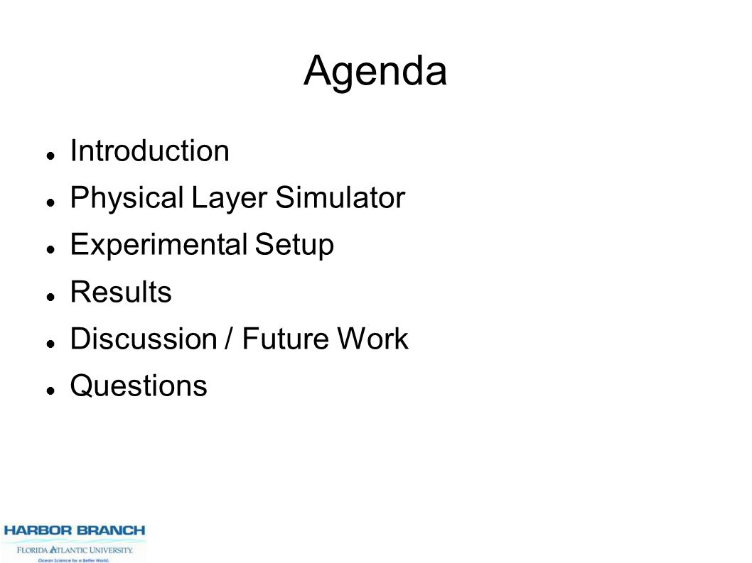Agenda Introduction Physical Layer Simulator Experimental Setup Results Discussion / Future Work Questions