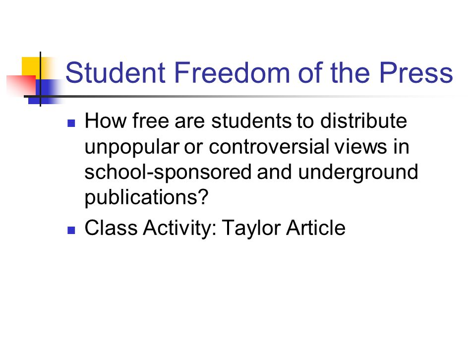 Student Freedom of the Press How free are students to distribute unpopular or controversial views in school-sponsored and underground publications? Cl