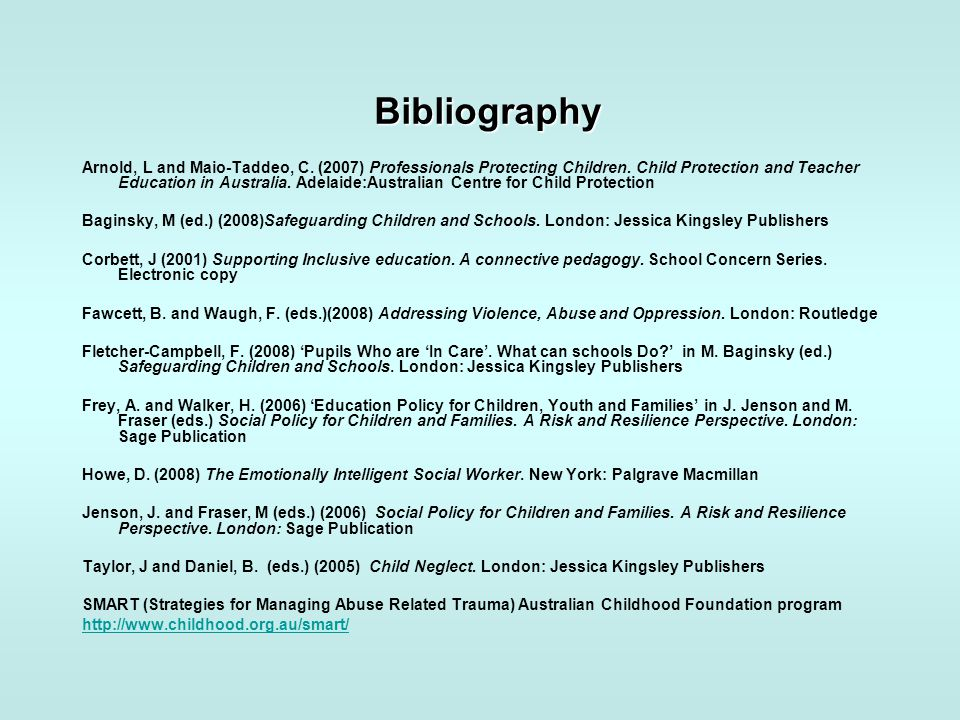 Bibliography Arnold, L and Maio-Taddeo, C. (2007) Professionals Protecting Children. Child Protection and Teacher Education in Australia. Adelaide:Aus