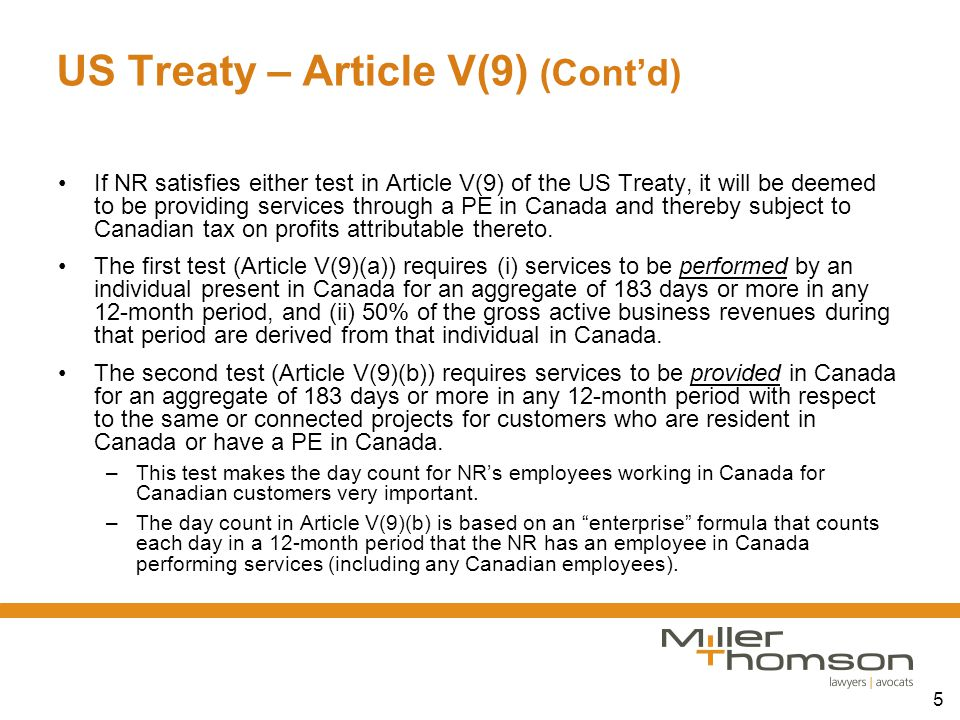 5 US Treaty – Article V(9) (Cont'd) If NR satisfies either test in Article V(9) of the US Treaty, it will be deemed to be providing services through a