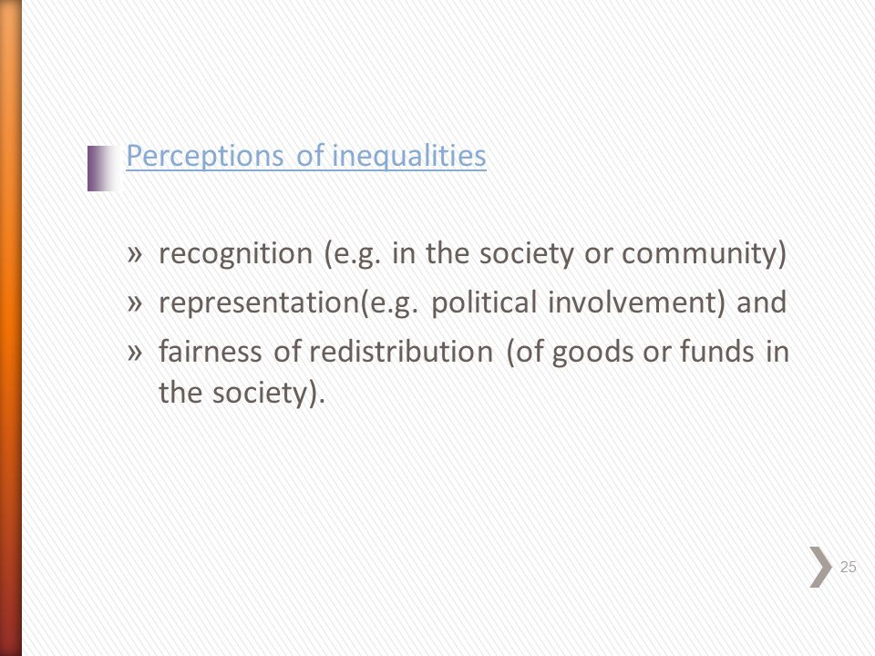 Perceptions of inequalities » recognition (e.g.in the society or community) » representation(e.g.