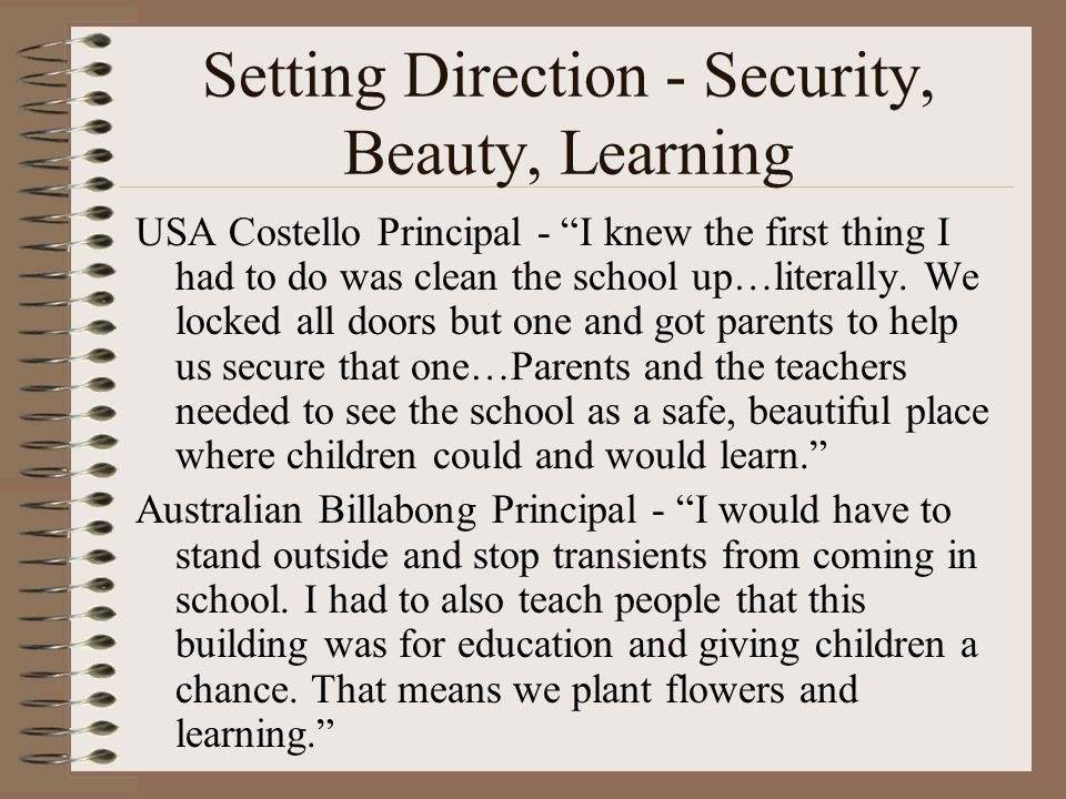 Setting Direction - Security, Beauty, Learning USA Costello Principal - I knew the first thing I had to do was clean the school up…literally.