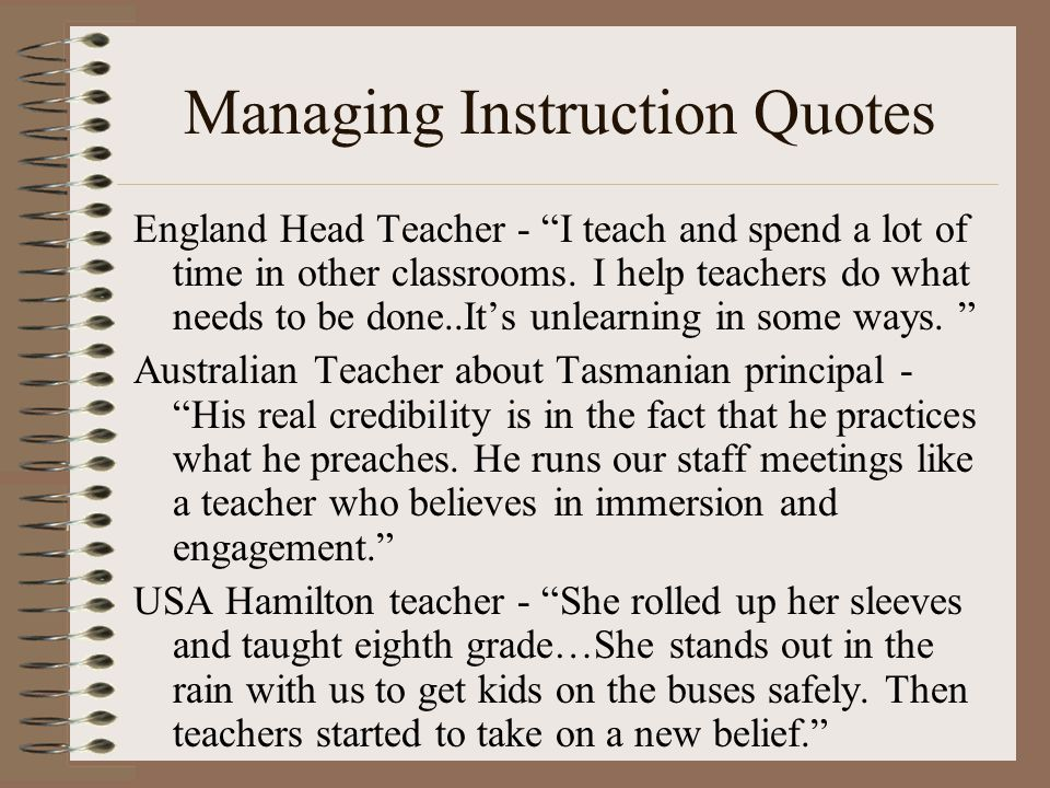 Managing Instruction Quotes England Head Teacher - I teach and spend a lot of time in other classrooms.