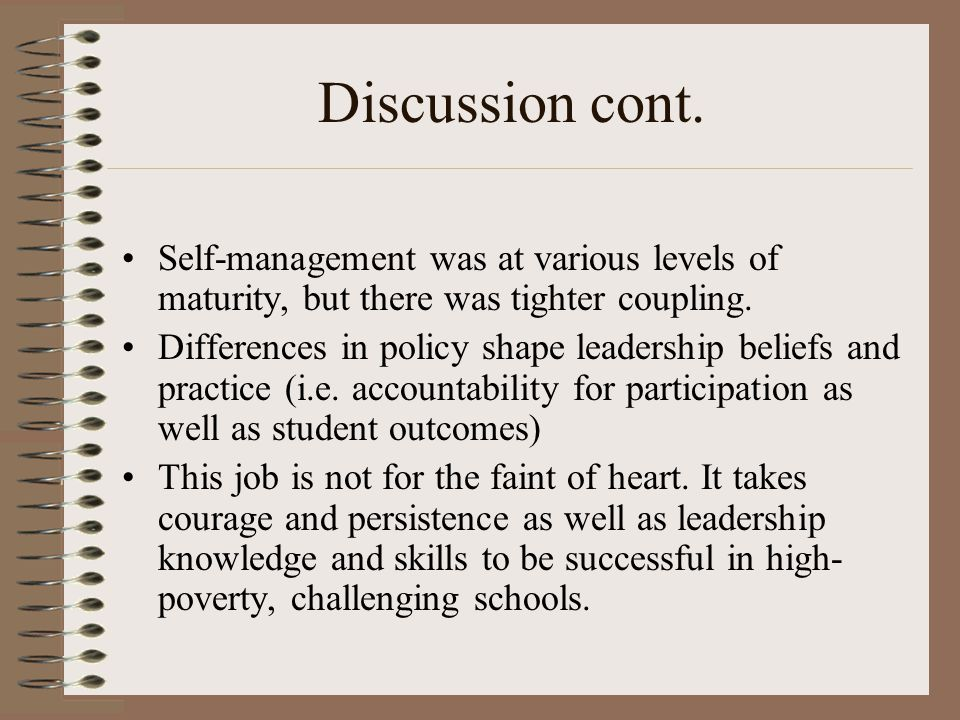 Discussion cont. Self-management was at various levels of maturity, but there was tighter coupling.