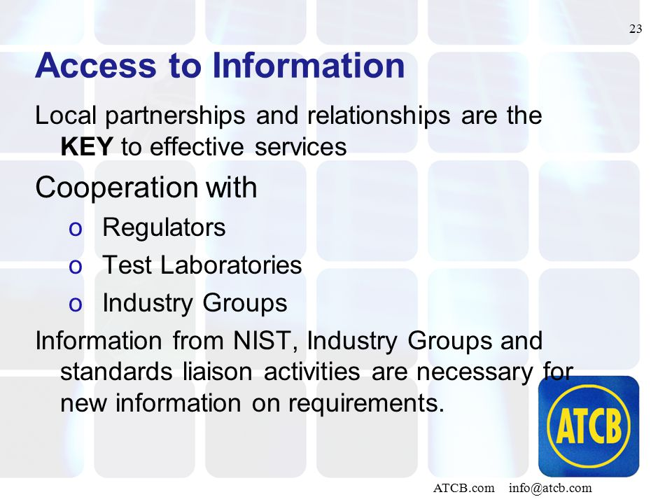 23 ATCB.com info@atcb.com Access to Information Local partnerships and relationships are the KEY to effective services Cooperation with oRegulators oT