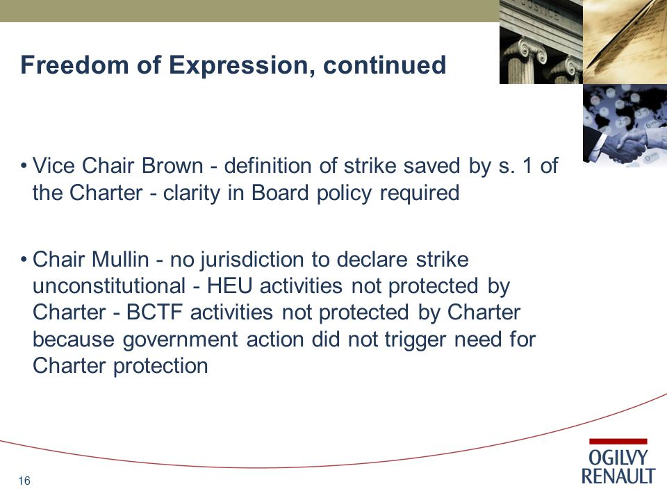 16 Freedom of Expression, continued Vice Chair Brown - definition of strike saved by s.