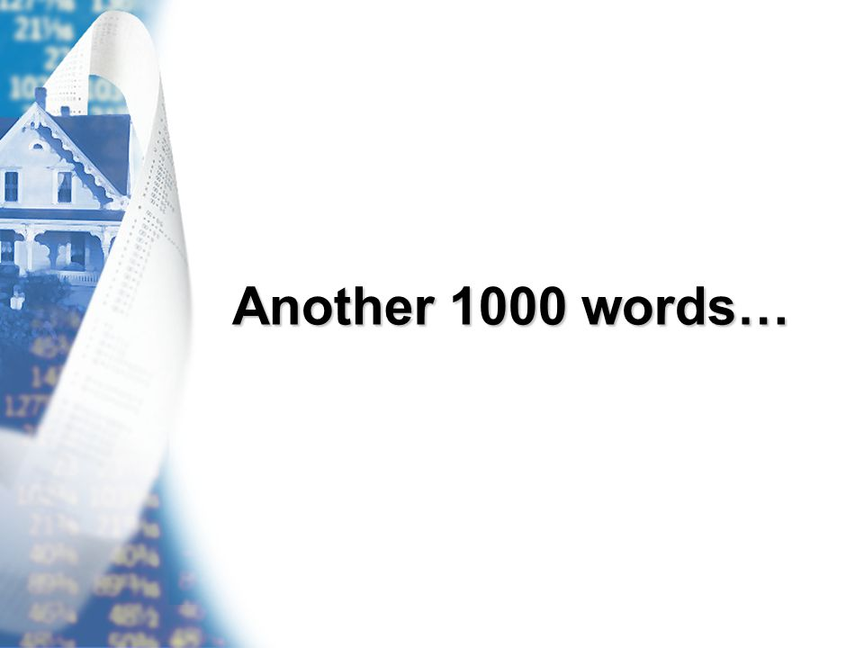 Another 1000 words… Another 1000 words…