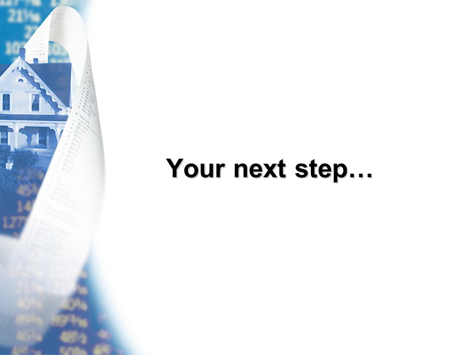 Your next step…
