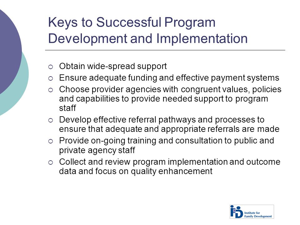 Keys to Successful Program Development and Implementation  Obtain wide-spread support  Ensure adequate funding and effective payment systems  Choos