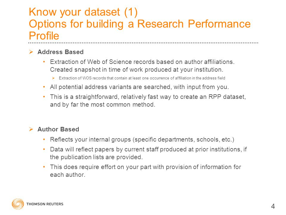 Know your dataset (1) Options for building a Research Performance Profile  Address Based Extraction of Web of Science records based on author affiliations.