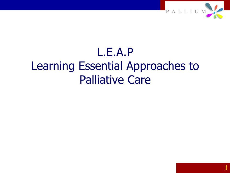 PALLIUM 1 L.E.A.P Learning Essential Approaches to Palliative Care