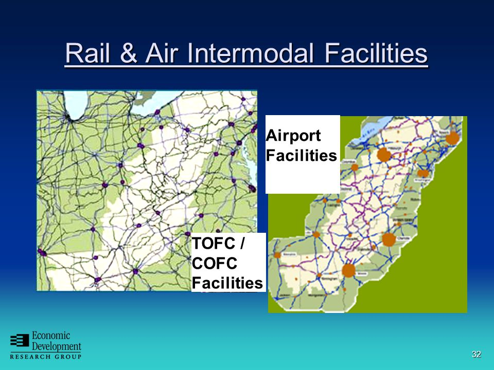32 Rail & Air Intermodal Facilities TOFC / COFC Facilities Airport Facilities
