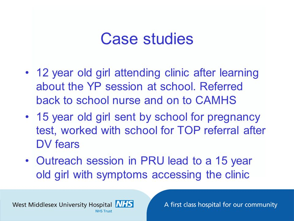 Case studies 12 year old girl attending clinic after learning about the YP session at school.