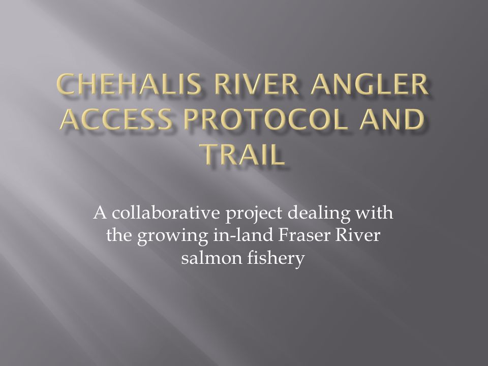 A collaborative project dealing with the growing in-land Fraser River salmon fishery