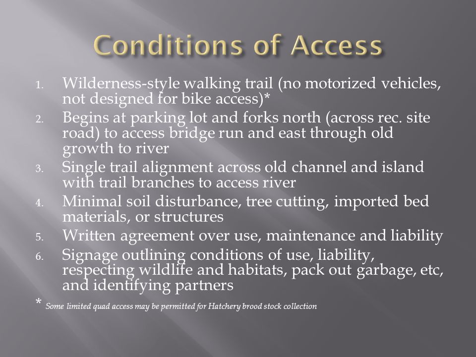 1. Wilderness-style walking trail (no motorized vehicles, not designed for bike access)* 2.
