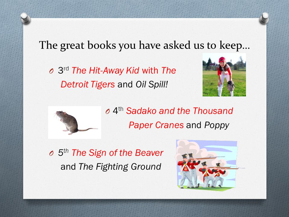 The great books you have asked us to keep… O 3 rd The Hit-Away Kid with The Detroit Tigers and Oil Spill.