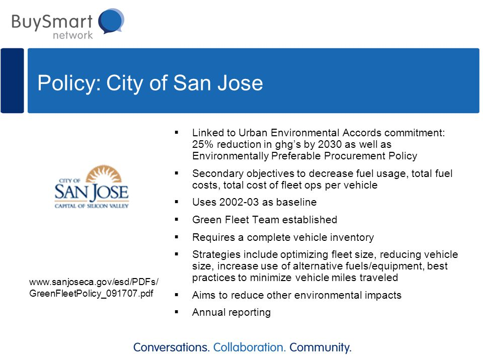 Policy: City of San Jose  Linked to Urban Environmental Accords commitment: 25% reduction in ghg's by 2030 as well as Environmentally Preferable Proc