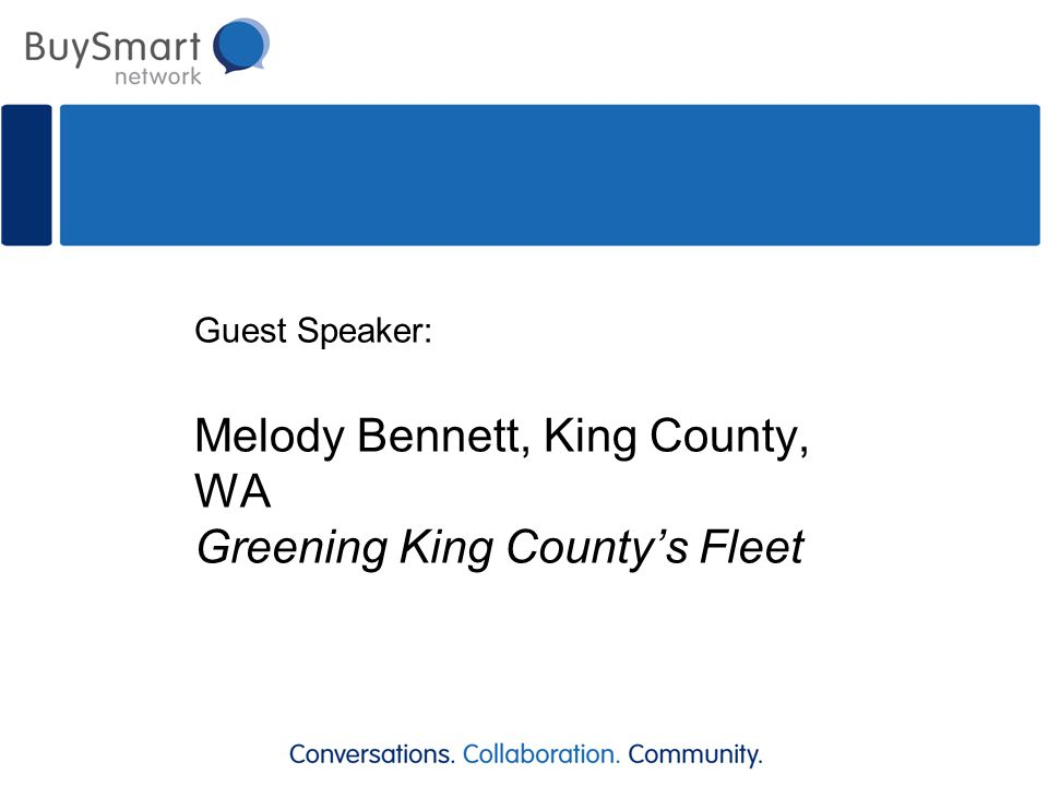 Guest Speaker: Melody Bennett, King County, WA Greening King County's Fleet