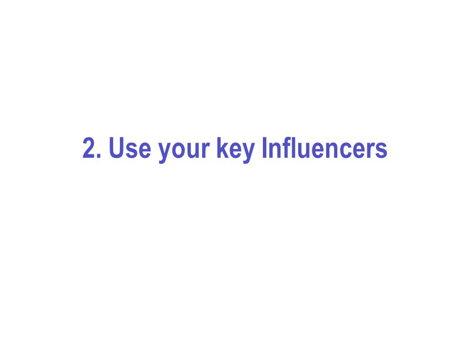 2. Use your key Influencers