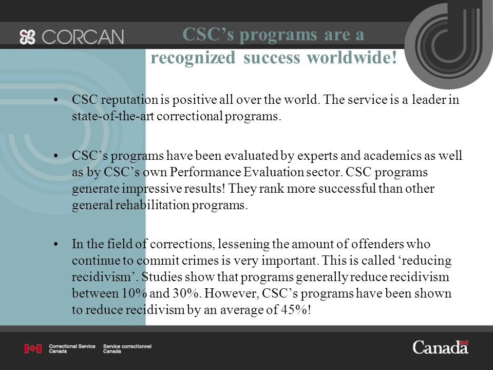 CSC's programs are a recognized success worldwide.