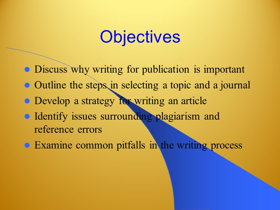 Determining authorship Agree in advance – Who should be an author – In what order will authorship be listed – What are the rights and responsibilities of authors