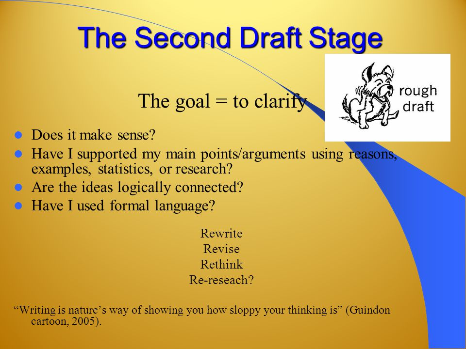 The Second Draft Stage The goal = to clarify Does it make sense.