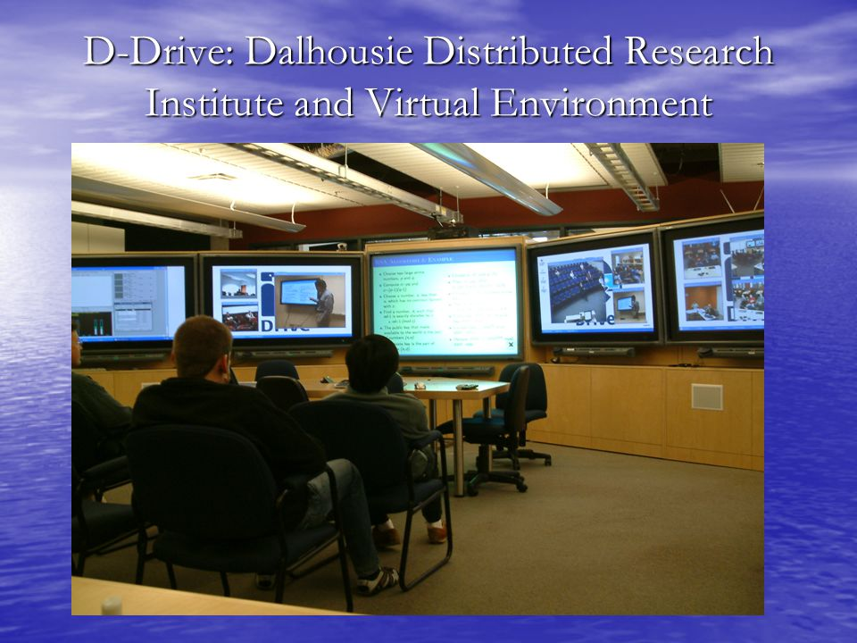 D-Drive: Dalhousie Distributed Research Institute and Virtual Environment