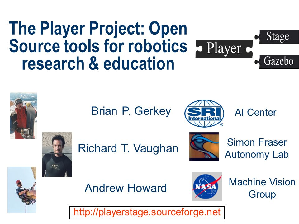 The Player Project: Open Source tools for robotics research & education Brian P.